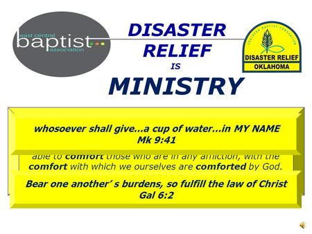 DISASTER RELIEF MINISTRY IS Blessed be the God and Father of our Lord Jesus Christ, the Father of mercies and God of all comfort, Who comforts us in all.