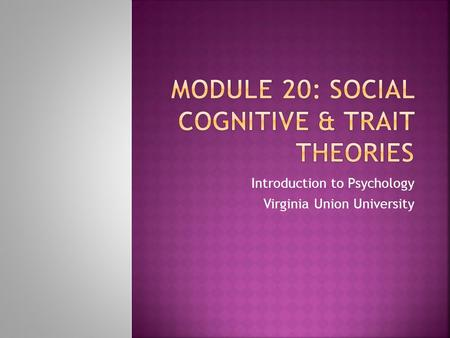 Introduction to Psychology Virginia Union University.