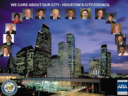 -1- WE CARE ABOUT OUR CITY - HOUSTON'S CITY COUNCIL.