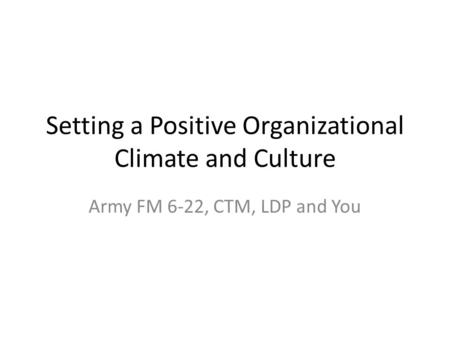 Setting a Positive Organizational Climate and Culture