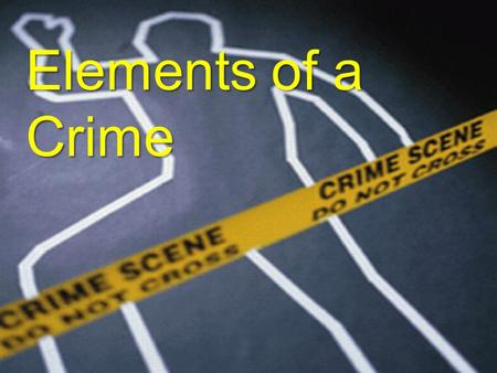 Elements of a Crime.