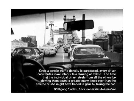 The car demands of those without a car that they behave according to the rules of its existence. – Wolfgang Sachs.