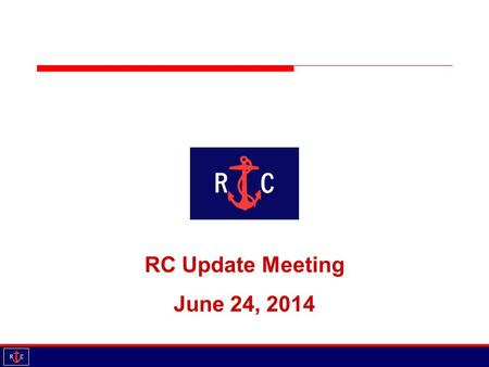 RC Update Meeting June 24, 2014. Agenda Introductions Updates Educational Session Panel Discussion -Race Officers June 24, 2014.