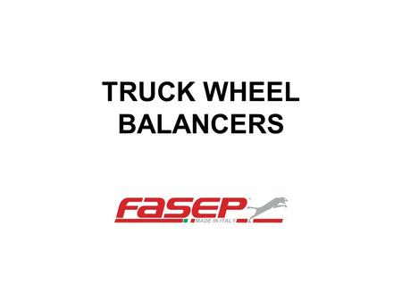 TRUCK WHEEL BALANCERS. B140 B350 B230 B240 PROGRAMS AND LEVELS LIVELLO 1 Programs wheel balancer 1.Dinamic 2.Static 3.ALU-S1 ALU-S2 4.ALU 1-2-3-4 5.Split.