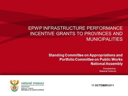 EPWP INFRASTRUCTURE PERFORMANCE INCENTIVE GRANTS TO PROVINCES AND MUNICIPALITIES Standing Committee on Appropriations and Portfolio Committee on Public.