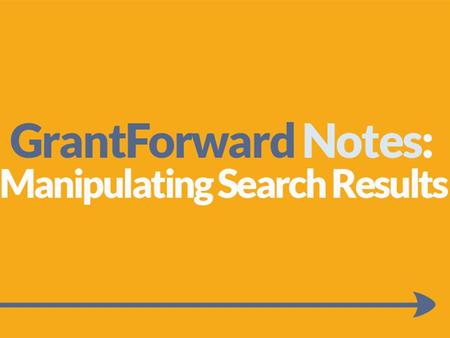 You can filter, organize, and favorite your GrantForward search results to make finding grants easier. You can even share funding opportunities with other.