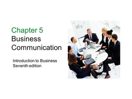 Chapter 5 Business Communication