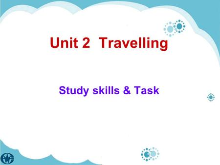 Unit 2 Travelling Study skills & Task. Main points and details.