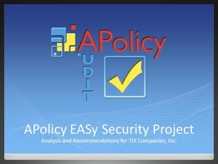 APolicy EASy Security Project Analysis and Recommendations for TJX Companies, Inc.