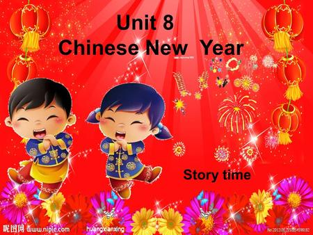 Unit 8 Chinese New Year Story time. Sing a song What do people usually do on New Year's Day?