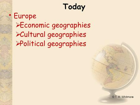 Today Europe Economic geographies Cultural geographies