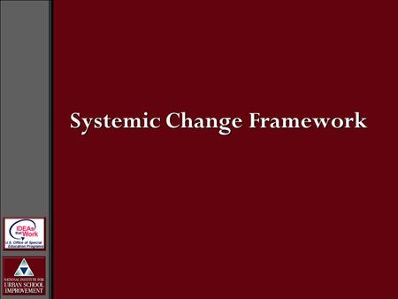 Systemic Change Framework. District Effort and Support Systemic Infrastructure and Organizational Support Resources Development and Allocation District/Community.