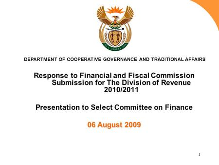 1 Response to Financial and Fiscal Commission Submission for The Division of Revenue 2010/2011 Presentation to Select Committee on Finance 06 August 2009.