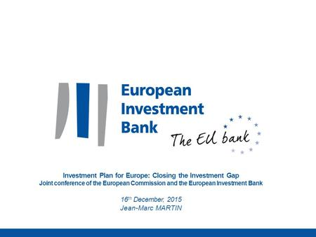 Investment Plan for Europe: Closing the Investment Gap