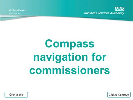 Compass navigation for commissioners Click to Continue Click to exit.