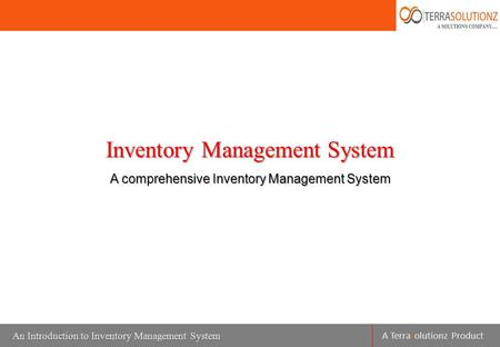 A Terrasolutionz Product Inventory Management System A comprehensive Inventory Management System An Introduction to Inventory Management System.