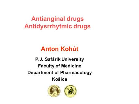 Antianginal drugs Antidysrrhytmic drugs