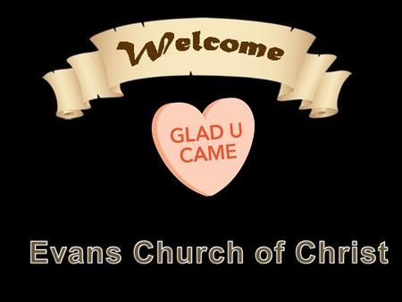 Evans Church of Christ.