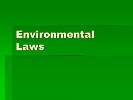 "Environmental Laws. Lacey Act (1900) John F. Lacey ""Father of Conservation Legislation"""