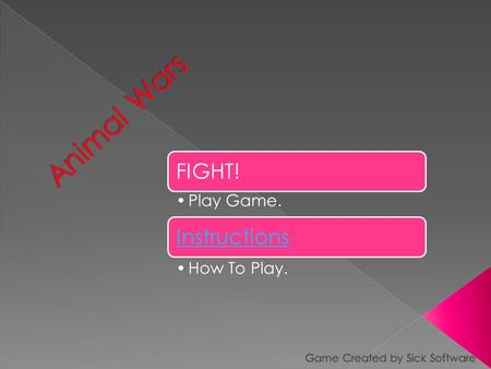 FIGHT! Play Game. Instructions How To Play.. This game is fairly easy to get going. The first thing you'll need to select a deck. Once you have chosen.