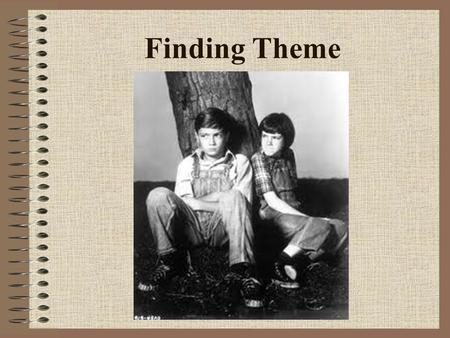 "Finding Theme. Proficiency (75/100): identify a theme ""In Harper Lee's To Kill a Mockingbird, one theme is the power of childhood imagination."""