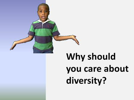 Why should you care about diversity?. 2 There are significant disparities in the education, economic well- being, and health of children in the U.S. based.