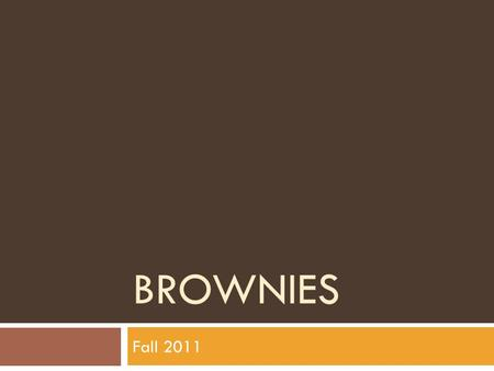 BROWNIES Fall 2011. Category Overview  Size of the Category: $286,872,700 in sales, 47 million buyers, 40.5% penetration.  The Supplier is in control.