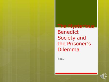 The Mysterious Benedict Society and the Prisoner's Dilemma Beau.