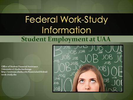 Office of Student Financial Assistance University of Alaska Anchorage  work-study.cfm.