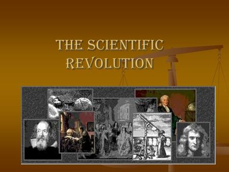 The Scientific Revolution. Early Scientists First Sciences that developed were: First Sciences that developed were: - mathematics - mathematics - astronomy.