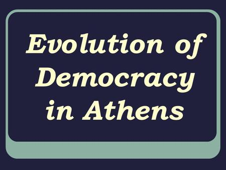 Evolution of Democracy in Athens. Draco (Before the Persian Wars…struggles between aristocrats and commoners) issued new law code w/ VERY harsh penalties.
