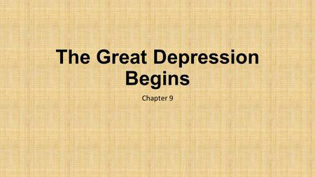 The Great Depression Begins Chapter 9. Learning Targets Students will be able to explain the causes for the Great Depression Students will be able to.