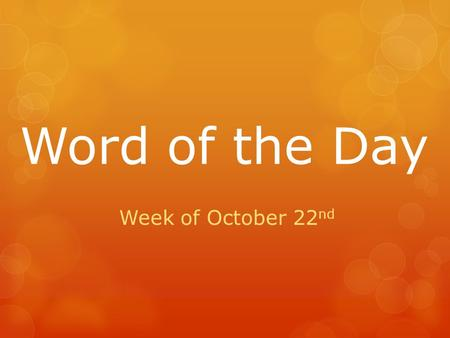 Word of the Day Week of October 22 nd. bashful: shy Part of Speech: adjective  In which of these situations might you be bashful?  talking to your dog.