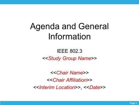 Page 1 Agenda and General Information IEEE 802.3 > >, >