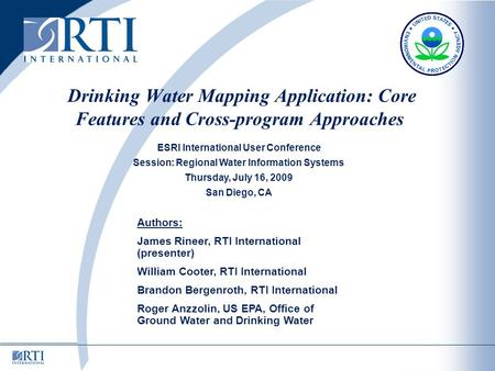 Authors: James Rineer, RTI International (presenter) William Cooter, RTI International Brandon Bergenroth, RTI International Roger Anzzolin, US EPA, Office.