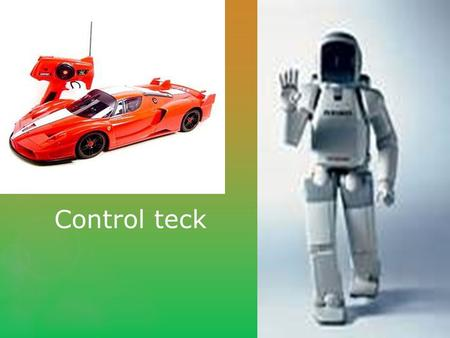 Control teck. What is control technology  Control technology is something that is controlled by a remote or a piece of software built into a piece of.
