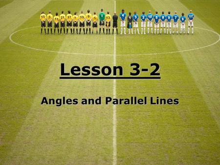Lesson 3-2 Angles and Parallel Lines. Ohio Content Standards: