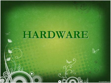 HARDWARE. Components of Computer Hardware  Central Processing Unit  Input Devices  Output Devices  Primary Storage  Secondary Storage  Communication.