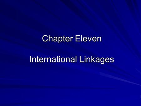 Chapter Eleven International Linkages. 1. The Balance of Payments and Exchange Rates Rates BOP: Definition BOP: Definition Current Account and Capital.