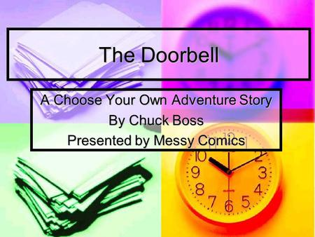 The Doorbell A Choose Your Own Adventure Story By Chuck Boss Presented by Messy Comics.