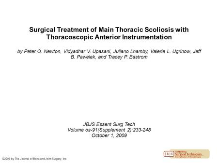 Surgical Treatment of Main Thoracic Scoliosis with Thoracoscopic Anterior Instrumentation by Peter O. Newton, Vidyadhar V. Upasani, Juliano Lhamby, Valerie.