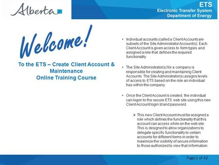 Page 1 of 42 To the ETS – Create Client Account & Maintenance Online Training Course Individual accounts (called a Client Account) are subsets of the Site.