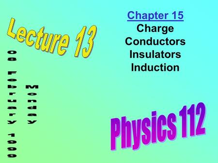 Chapter 15 Charge Conductors Insulators Induction.
