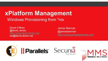 XPlatform ManagementxPlatform Management Windows Provisioning from *nix David  James.