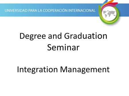 Degree and Graduation Seminar Integration Management