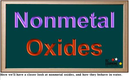 Here we'll have a closer look at nonmetal oxides, and how they behave in water.