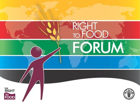 Right to Food Curriculum Overall Intent: Contribute to strengthening the in-country capacity to implement the right to food by different state duty bearers.