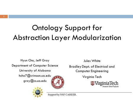 Ontology Support for Abstraction Layer Modularization Hyun Cho, Jeff Gray Department of Computer Science University of Alabama