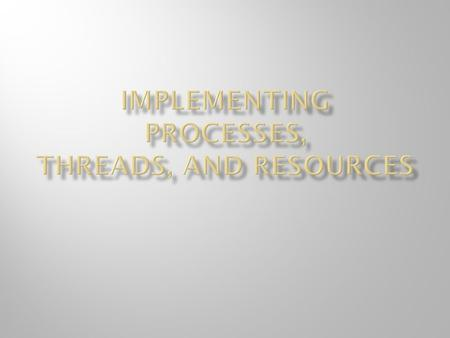 2 Processor(s)Main MemoryDevices Process, Thread & Resource Manager Memory Manager Device Manager File Manager.