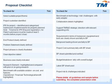 TM Research & Development 0 Proposal Checklist To check forTick Select suitable project theme Project custodian identified IPR for project – identified.